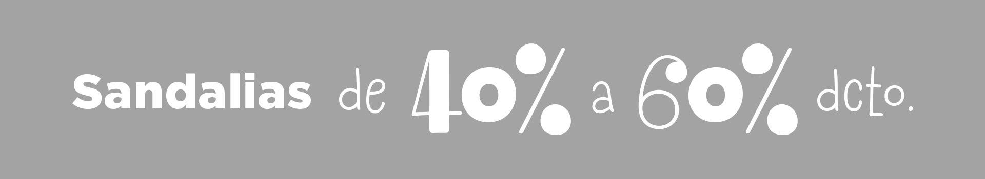 Sandalias de 40% a 60% dcto
