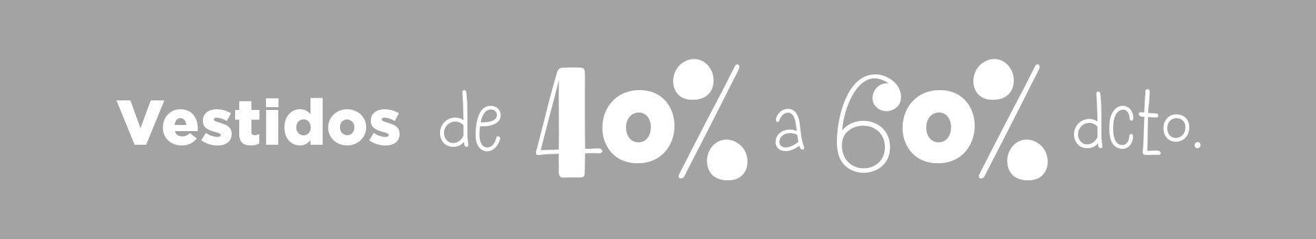Vestidos de 40% a 60% dcto